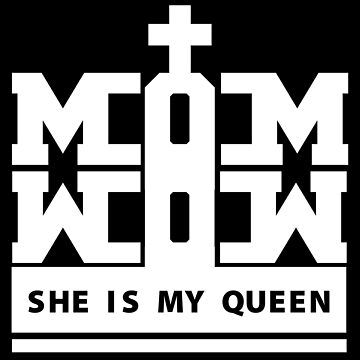 MOM WOW.. SHE IS MY QUEEN by fadibones