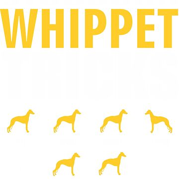 Stubborn Whippet Dog Tricks T shirt Perfect Gift For Whippet Pet Lovers by funnyguy