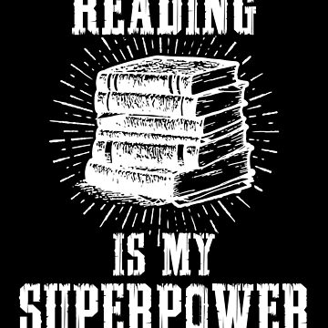 'Reading Superpower ' Funny Reading Book Gift by leyogi