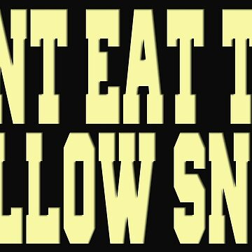 Dont eat the yellow snow by lemmy666
