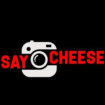 Photography - Say Cheese by design2try