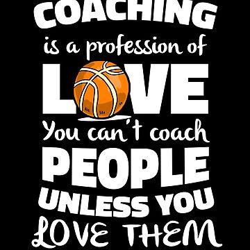 Basketball Coaching is about Love by hadicazvysavaca