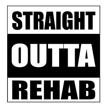 straight outta rehab by 2piu2design