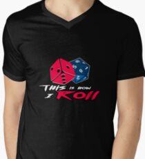 This is how I Roll Men's V-Neck T-Shirt