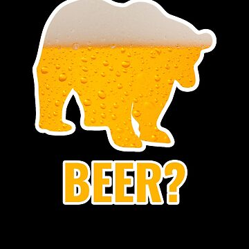 Bear + Beer by hadicazvysavaca