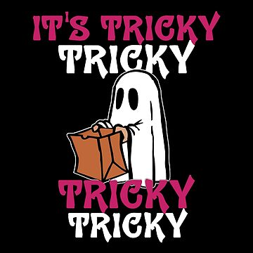 Halloween Ghost T-Shirt It's Tricky Tricky Tricky Tricky Gift Idea by MrTStyle