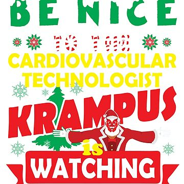 Be Nice To The Cardiovascular Technologist Krampus Is Watching Funny Xmas Tshirt by epicshirts