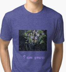 I am yours Tri-blend T-Shirt