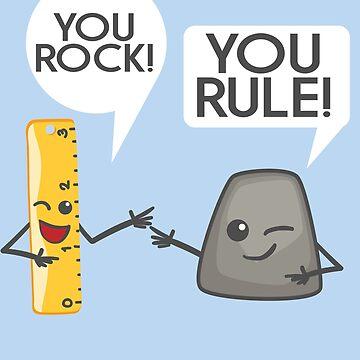You Rock You Rule Art - Cute Great Rocker and Ruler Gift by NBRetail