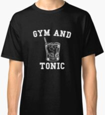 Gym and Tonic Classic T-Shirt