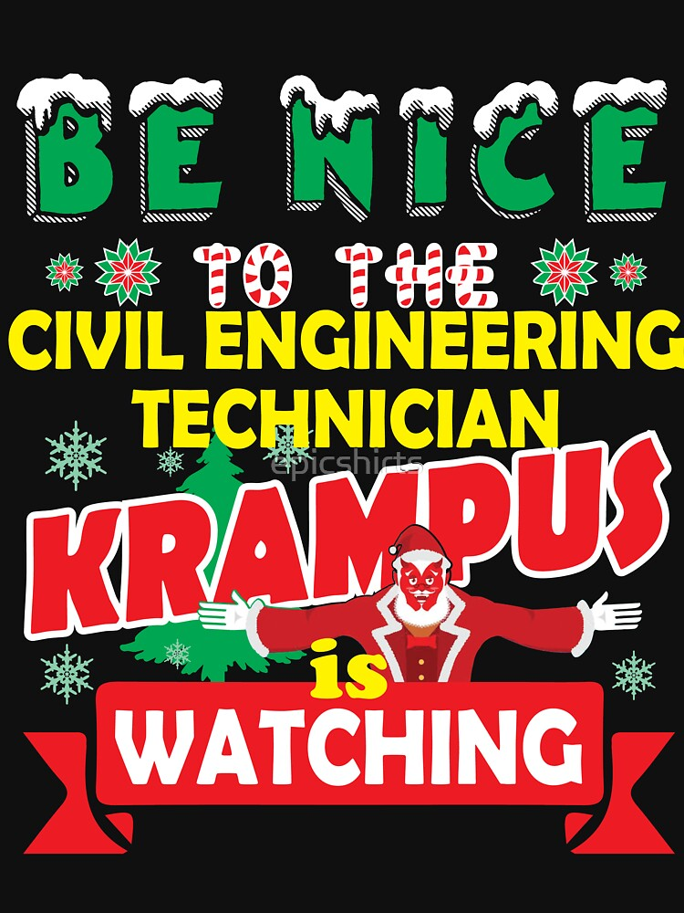 Be Nice To The Civil Engineering Technician Krampus Is Watching Funny Xmas Tshirt by epicshirts