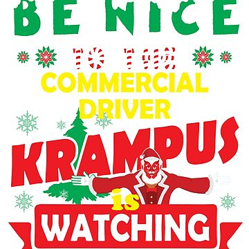 Be Nice To The Commercial Driver Krampus Is Watching Funny Xmas Tshirt by epicshirts