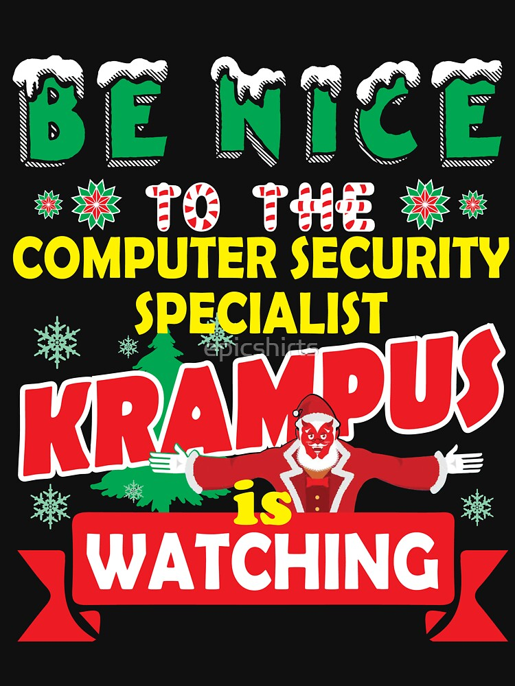 Be Nice To The Computer Security Specialist Krampus Is Watching Funny Xmas Tshirt by epicshirts
