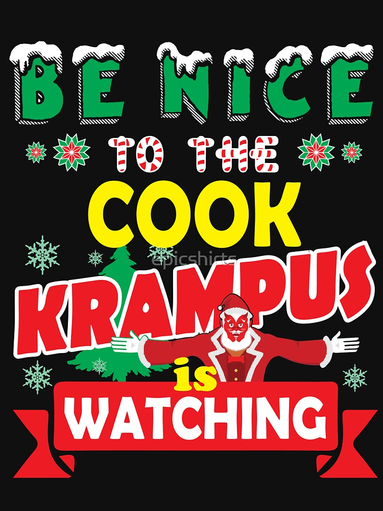 Be Nice To The Cook Krampus Is Watching Funny Xmas Tshirt by epicshirts