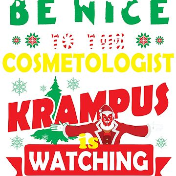 Be Nice To The Cosmetologist Krampus Is Watching Funny Xmas Tshirt by epicshirts