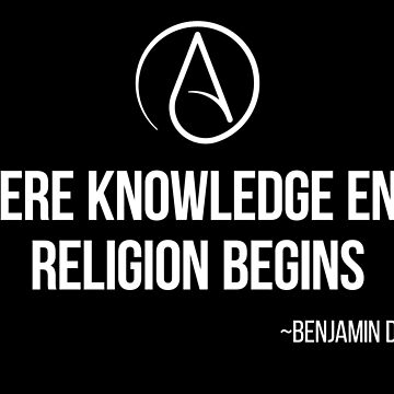 Where Knowledge Ends. Atheist Anti Religion Quote From Disraeli.   by gorillamerch