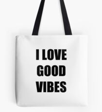 I Love Good Vibes Funny Gift Idea Tasche