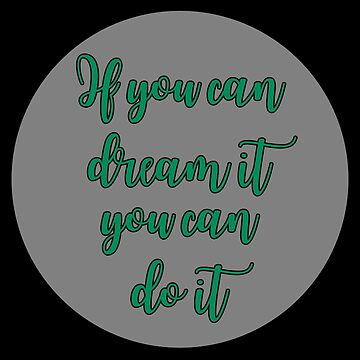 deep quotes dream it sticker by untagged-shop