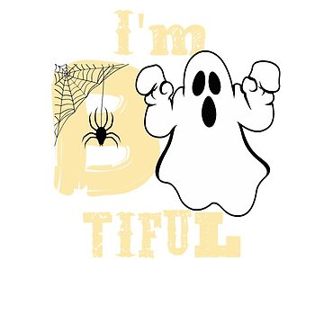 I'm B Tiful Halloween T Shirt by RadTechdesigns