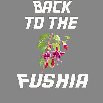 Top Fun Gardener Back to the Fushia by LGamble12345