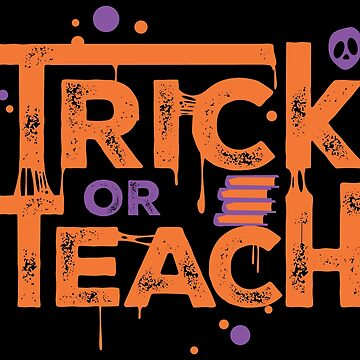 Teacher Halloween Gift Trick Or Teach by Teeleo