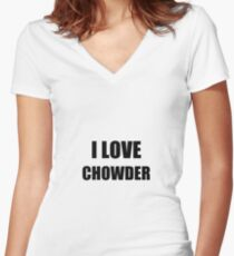 I Love Chowder Mugs Funny Gift Idea Women's Fitted V-Neck T-Shirt