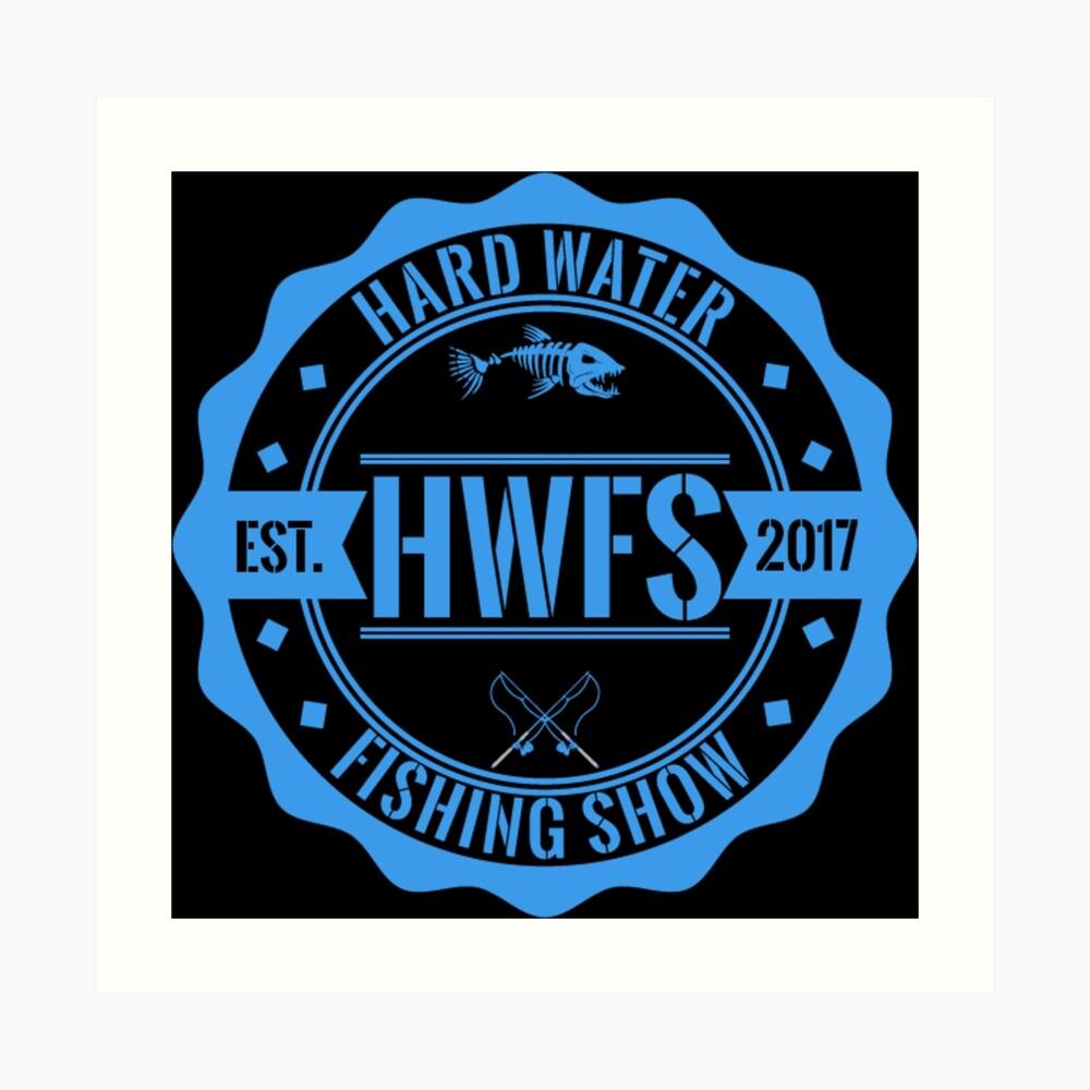 Hard Water Fishing Show - Merch Art Print