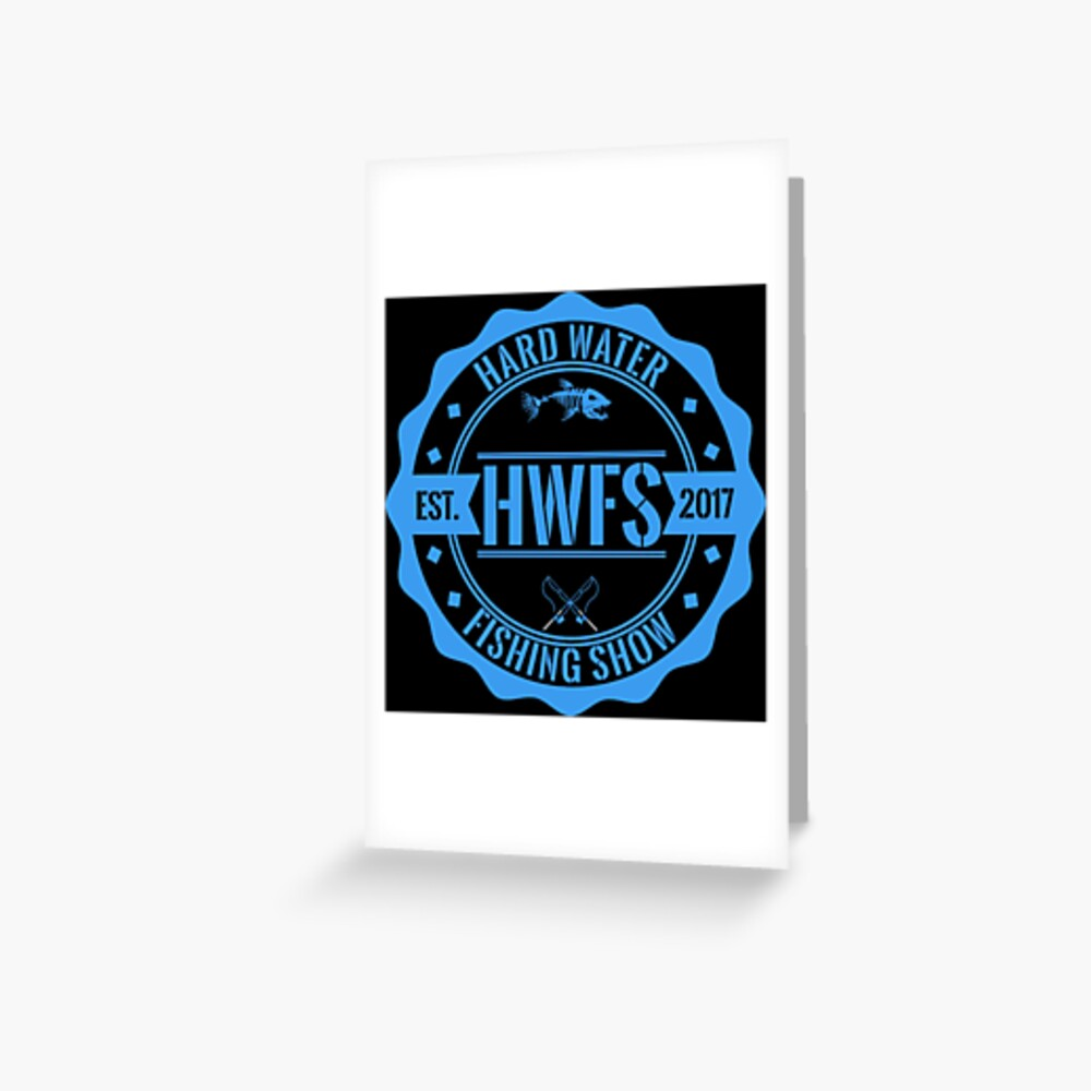 Hard Water Fishing Show - Merch Greeting Card