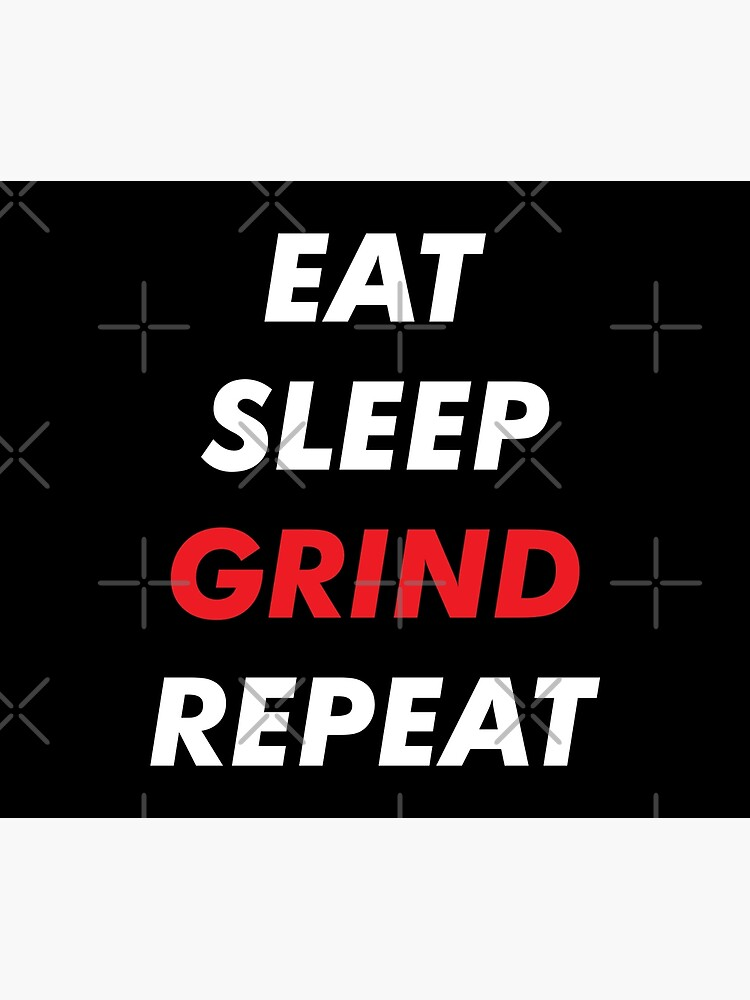 EAT SLEEP GRIND REPEAT : MMO LIFE | Wall Tapestry