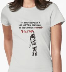 BANKSY If You Repeat A Lie Often Enough It Becomes Politics Women's Fitted T-Shirt