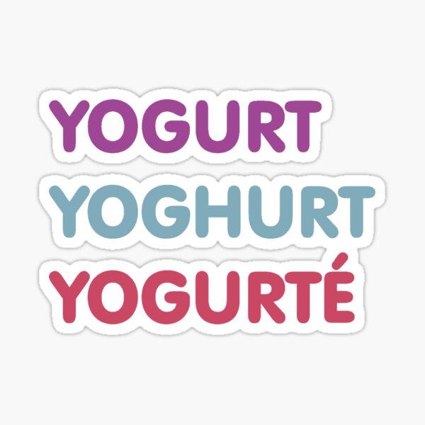 'YOGURT YOGHURT YOGURTÉ' - The Good Place Sticker