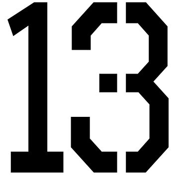 13, 13th, TEAM SPORTS, NUMBER 13, THIRTEEN, THIRTEENTH, ONE, THREE, Competition, Unlucky, Luck by TOMSREDBUBBLE