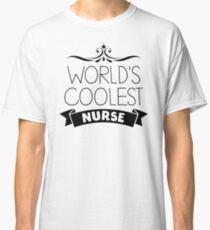 World's Coolest Nurse Gift Classic T-Shirt