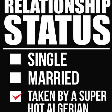 Relationship status taken by super hot Algerian Algeria Valentine's Day by losttribe