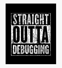 Straight Outta Debugging Green Photographic Print