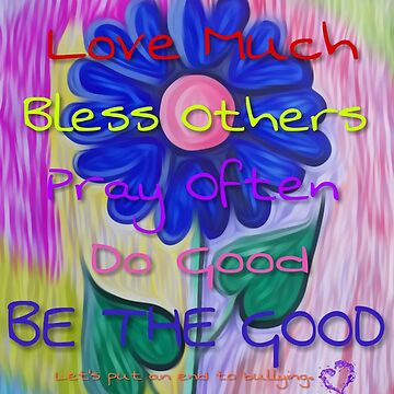 BE THE GOOD- anti-bullying art by myhauger