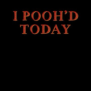 I Poohd Today by KoolMoDee