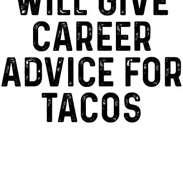 Will Give Career Advice For Tacos - Career Counselor  by kamrankhan