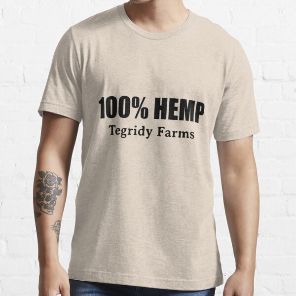 100 % Hemp by Tegridy Farms. Made with Colorado Tegridy.  Essential T-Shirt