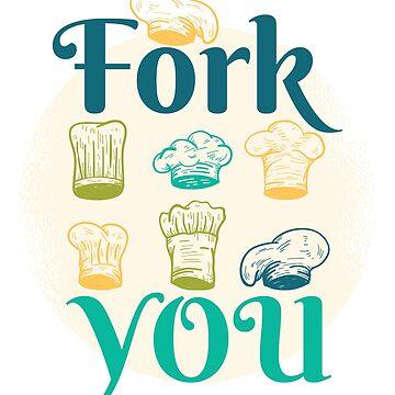 Fork You by soondoock