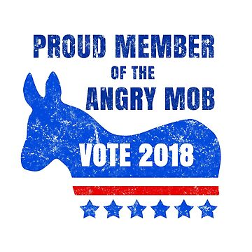 Angry Mob Anti-Trump Vote Democrat by highparkoutlet