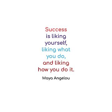 Success is liking yourself   by IdeasForArtists