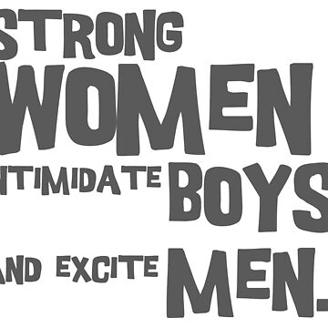 Strong women intimidate boys and excite men by adorkablemary