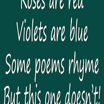 Roses are Red Violets are Blue Bad Poem by SpareRoomDesign