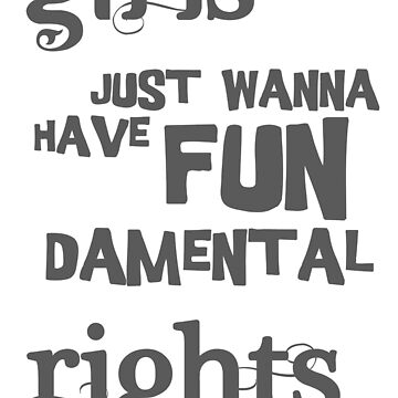 Girls just wanna have FUNdamental rights by adorkablemary