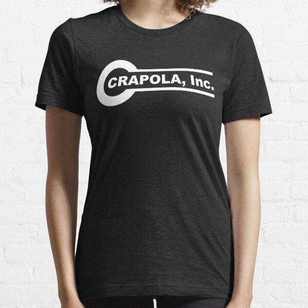 Crapola Inc Essential T-Shirt