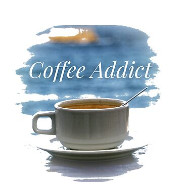 Coffee Addict - Fresh and Transparent by gphotobox