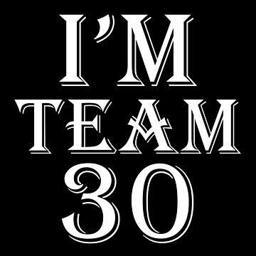 I'm Team 30 by Harou
