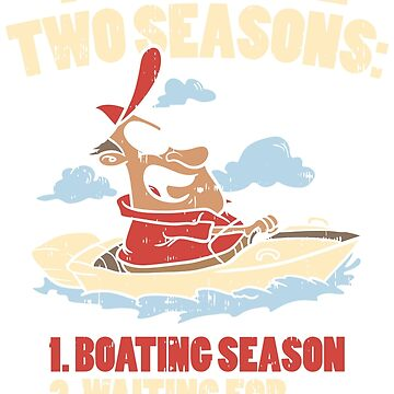 TWO SEASONS CAPTAIN - FUNNY BOATING SHIRT | GIFT by UltimateTWorld