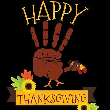 Hand Print Turkey Cute Happy Thanksgiving by BUBLTEES